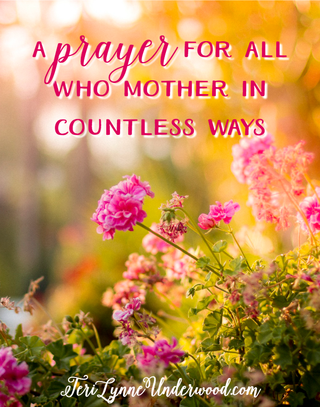 a prayer for those who mother in countless ways