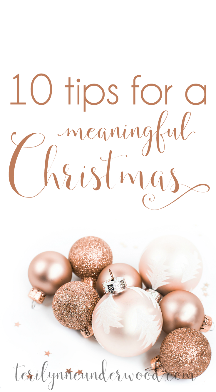 10 Tips for a Meaningful Christmas ... in the midst of all the shuffle, let's not lose sight of the moments that matter.