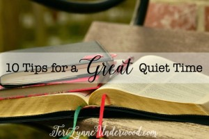 10 Tips for a Great Quiet Time {2016 Update!}