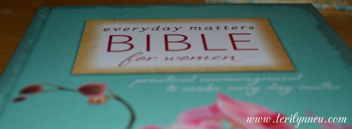 everyday matters bible for women www.terilynneunderwood.com