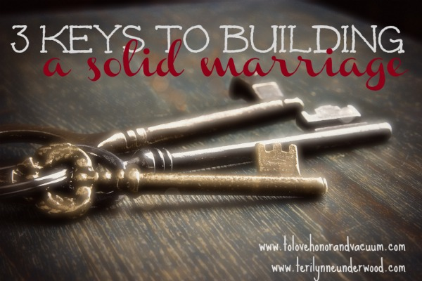 solid marriage - Three Keys to Building a Solid Marriage