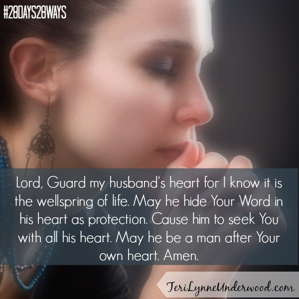 One of the greatest gifts we can give our husbands is praying for his heart.    TeriLynneUnderwood.com