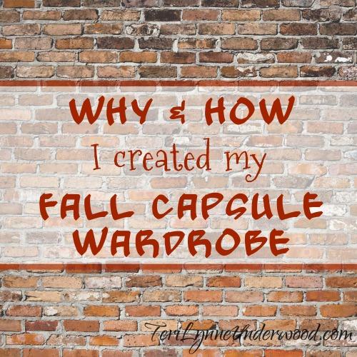 Why & How I Created My Fall Capsule Wardrobe || Teri Lynne Underwood