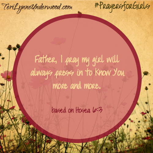 #PrayersforGirls based on Hosea 6:3