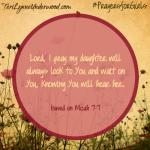 #PrayersforGirls based on Micah 7:7