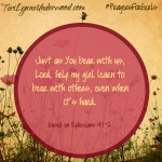 #PrayersforGirls based on Ephesians 4:1-2 ... TeriLynneUnderwood.com