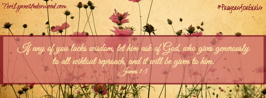 31 Verses to Pray for Your Girl ... James 1:5 ... #PrayersforGirls
