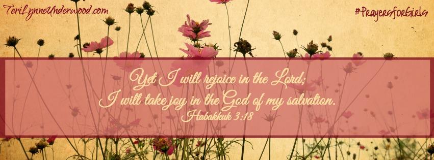 31 Verses to Pray for Your Girl ... Habakkuk 3:18 ... #PrayersforGirls