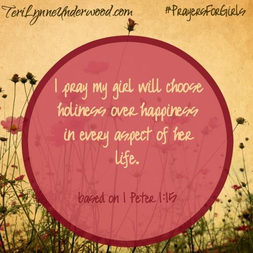 #PrayersforGirls based on 1 Peter 1:15 ... TeriLynneUnderwood.com