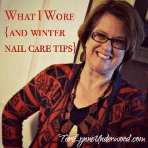 What I Wore and some winter nail care tips
