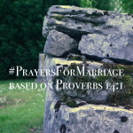 31 Verses to Pray for Your Marriage || Proverbs 14:1