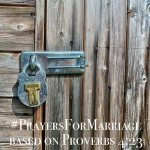 31 Verses to Pray for Your Marriage || Proverbs 4:23