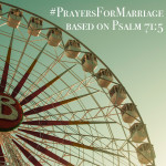 31 Verses to Pray for Your Marriage || Psalm 71:5