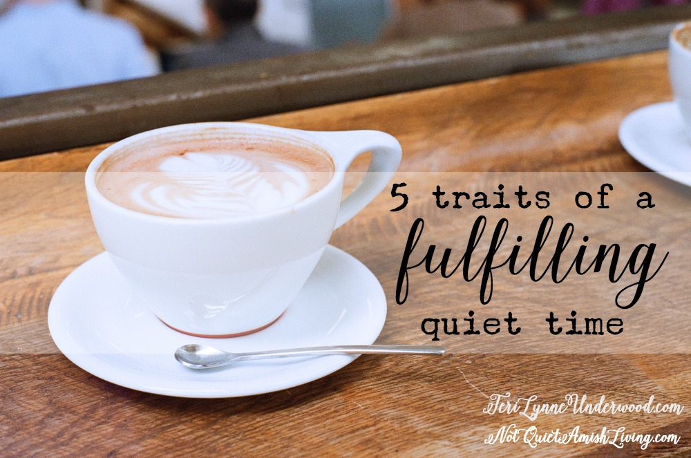 5 traits of a fulfilling quiet time