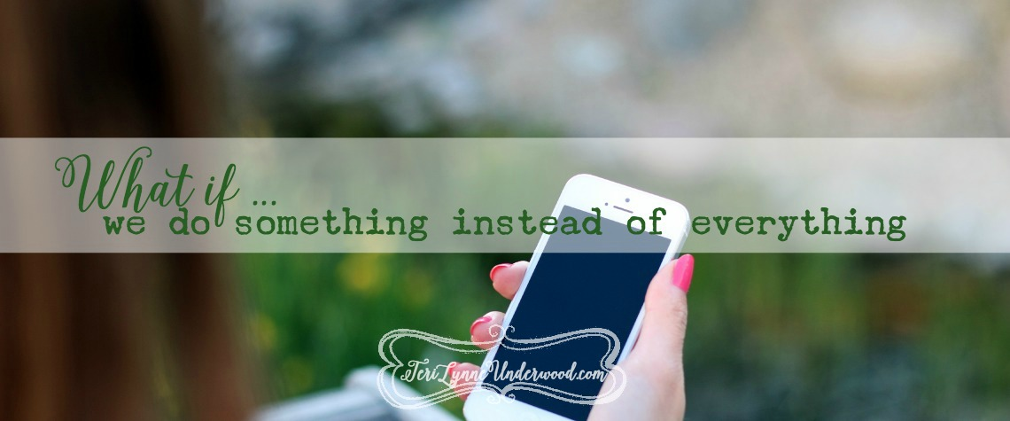 What if we do something instead of everything?