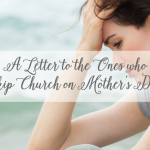 the ones who will skip church on mother's day