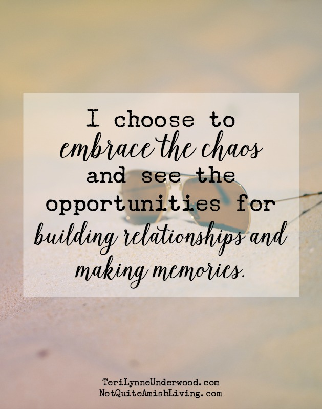 Choose to embrace the summer chaos and see the opportunities!