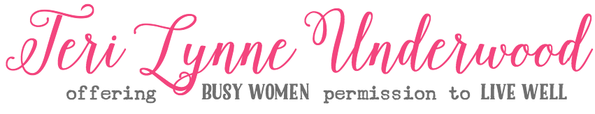 Teri Lynne Underwood {offering busy women permission to live well}