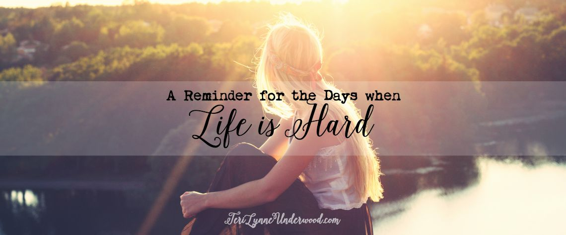 A Reminder for the Days when Life Is Hard