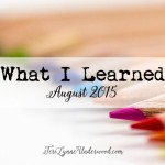 What I Learned in August