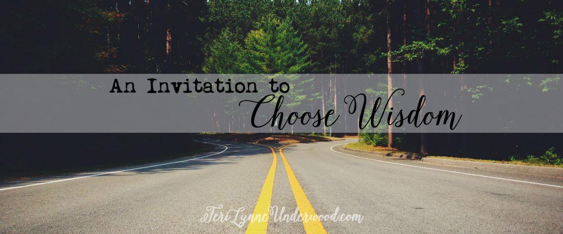 An Invitation to Choose Wisdom