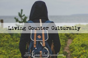 Living Counter Culturally … Only Through Christ