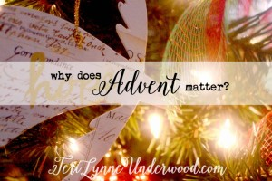 Why Does Advent Matter?