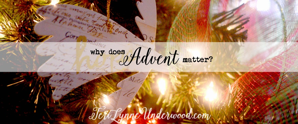 Advent matters because it is a beautiful invitation to stop in the midst of all the chaos and see, as if for the first time, a world and our own hearts aching with need for a Savior. And as we see this need, we look forward to celebrating the moment when everything changed ... when a Baby's cry pierced a dark night in a stable in a little town and God is now, and always, with us.