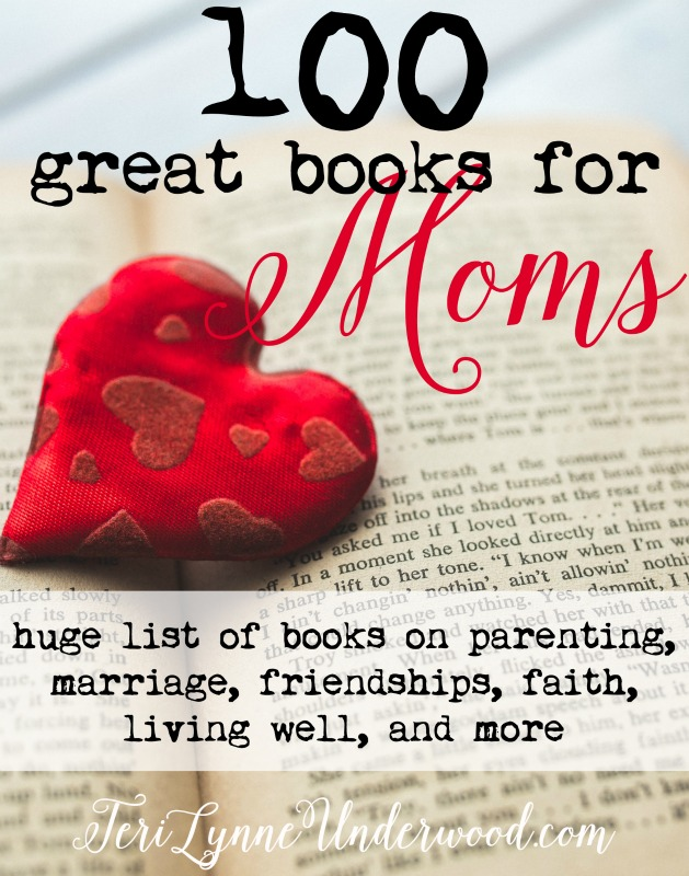 great books for moms ... not just parenting books but also reads to encourage you spiritually, in your marriage, as you build friendships, and on topics such as balance and living well.
