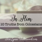 In Him: 10 Truths from Colossians