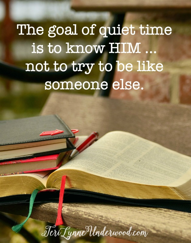 from 10 Tips for a Great Quiet Time || Don't try to be someone else! You don't have to journal or draw pretty pictures in your Bible or create images with Bible verses in order to connect your heart with God's. The goal is to know Him ... not try to be like someone else. Allow your quiet time routine and patterns to grow as you grow in Him.