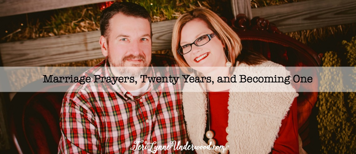 Marriage Prayers, Twenty Years, and Becoming One    reflections of 20 years of marriage