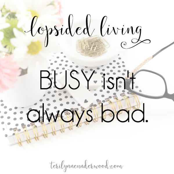 Busy isn't always bad. In fact, busy can be exactly where God wants us! Even in our busy-ness, our hearts can be focused on Kingdom business.