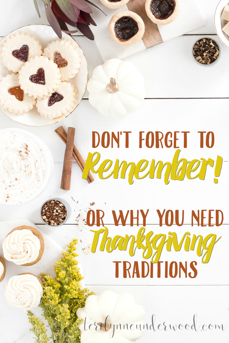 Don't forget to remember! We must make sure giving thanks is part of our Thanksgiving traditions.