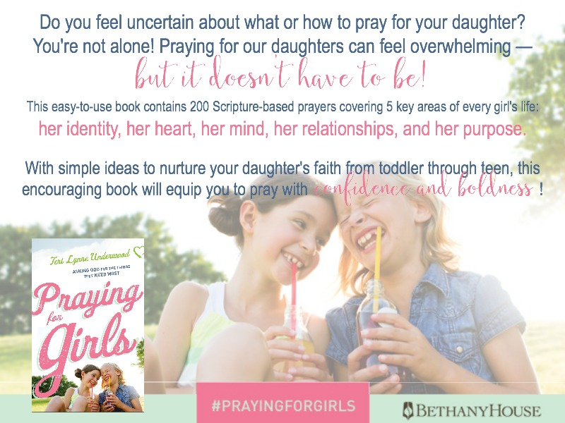 Praying for Girls: Asking God for the Things They Need Most is now available online and at LifeWay and Barnes & Noble!