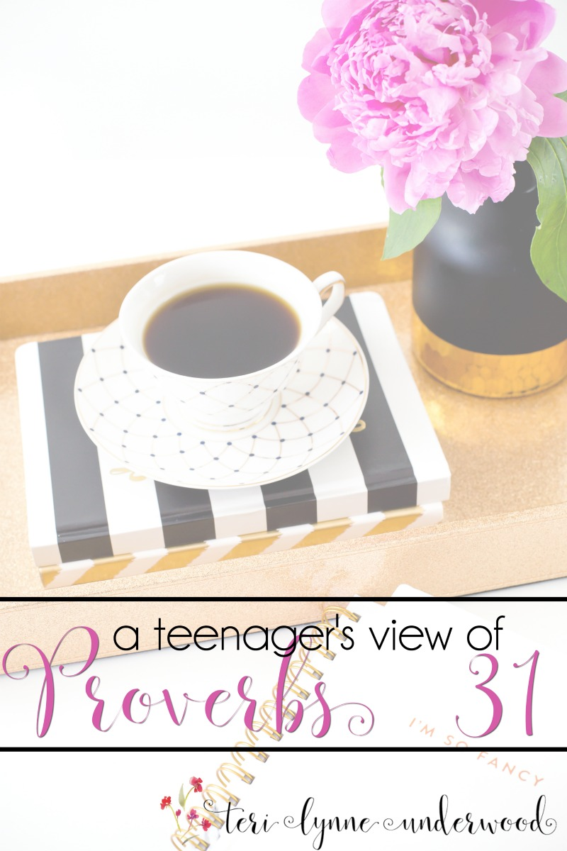 A Teenager's View of Proverbs 31