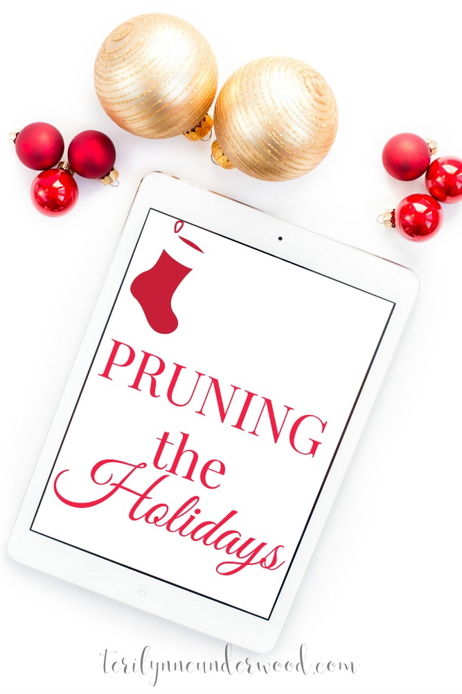 Make It Happen Monday:  Pruning the Holidays