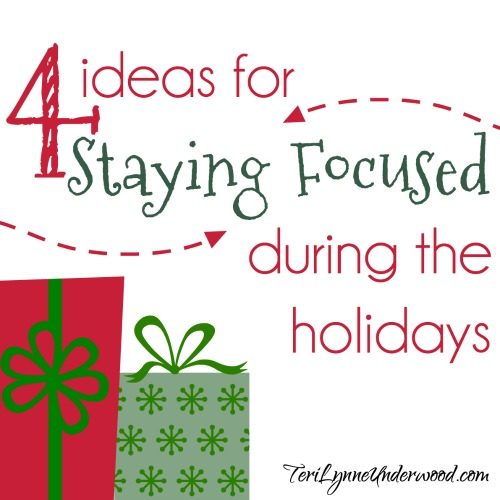 Beat Holiday Chaos: 4 Ideas for Staying Focused