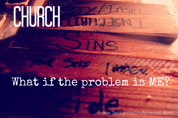 Church:  What if the Problem is Me?