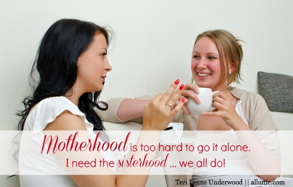 Motherhood Requires Sisterhood {why we can't do this alone}