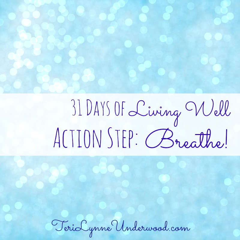 {action step} Breathe