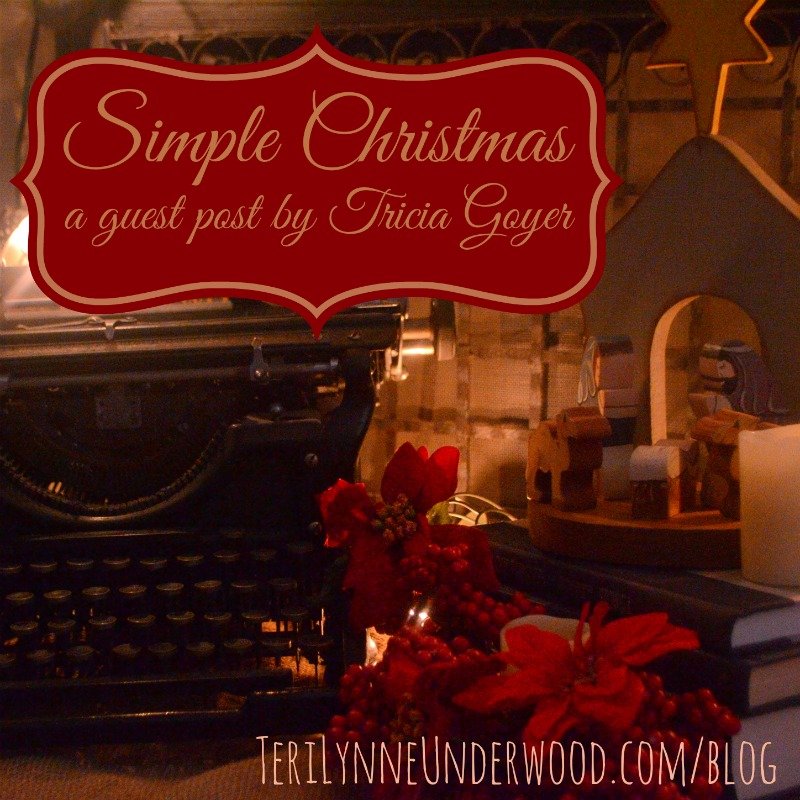 Simple Christmas {Guest Post from Tricia Goyer}