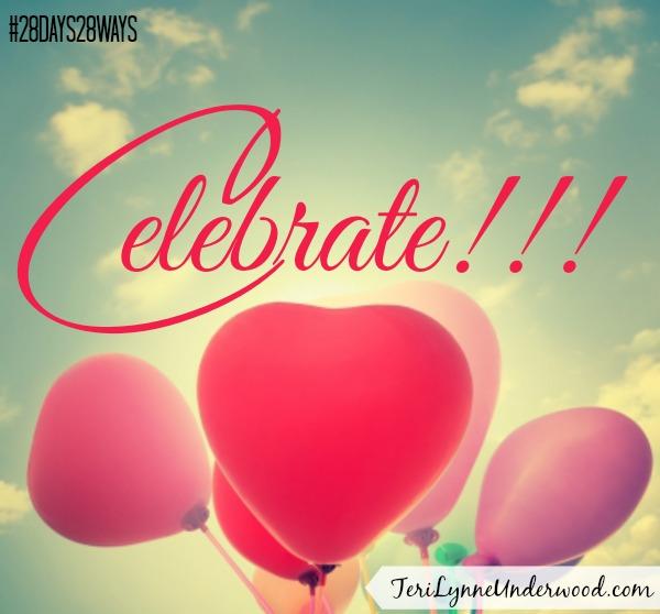 28 Days, 28 Ways: Celebrate!