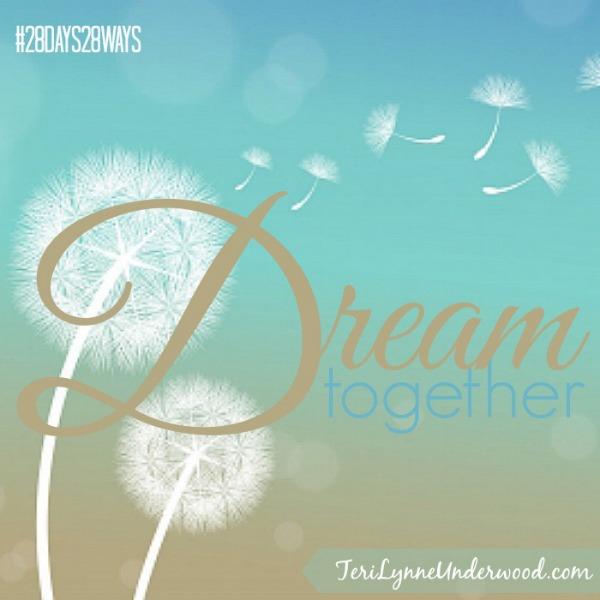 28 Days, 28 Ways: Dream Together