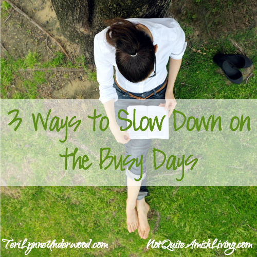 Slowing Down When Life Is Busy