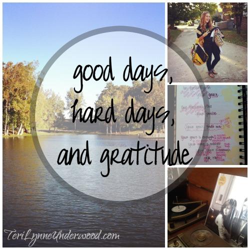 good days, hard days, and gratitude