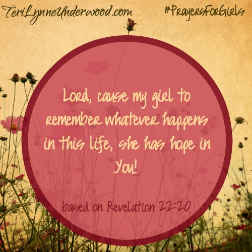 {31 Verses to Pray for Your Girl} Revelation 22:20