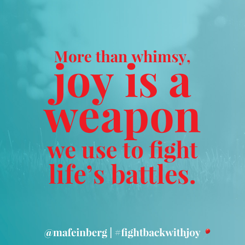 Fight Back with Joy
