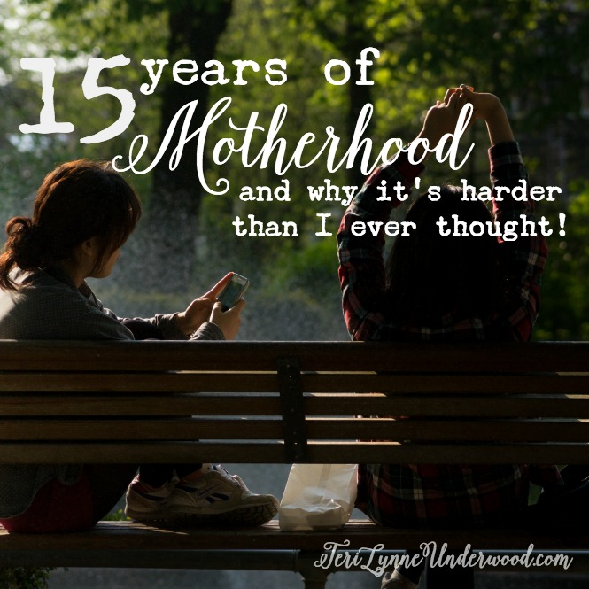 15 Years of Mothering {and why it's harder than I ever thought!}