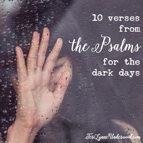 10 Verses from the Psalms for the Dark Days